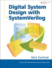Digital System Design with SystemVerilog ebook by Mark Zwolinski