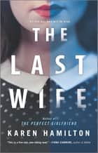The Last Wife - A Novel 電子書 by Karen Hamilton