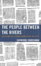 The People between the Rivers ebook by Catherine Churchman