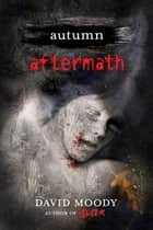 Autumn: Aftermath ebook by
