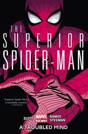 Superior Spider-Man Vol. 2: A Troubled Mind ebook by Dan Slott,Humberto Ramos,Ryan Stegman