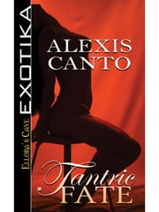 Tantric Fate ebook by Alexis Canto