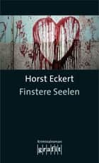 Finstere Seelen ebook by Horst Eckert
