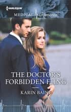The Doctor's Forbidden Fling ebook by Karin Baine