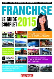 Franchise le guide complet 2015 ebook by Jacques Gautrand,Valerie Froger,Myriam Greuter,Christophe Dutheil