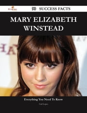 Mary Elizabeth Winstead 90 Success Facts - Everything you need to know about Mary Elizabeth Winstead ebook by Carl Lopez