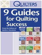 9 Guides for Quilting Success ebook by Quilters Newsletter