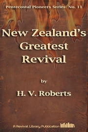 New Zealand's Greatest Revival ebook by H.V. Roberts