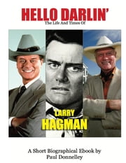 Hello Darlin' the Life and Times of Larry Hagman ebook by Paul Donnelley