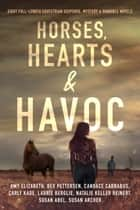 Horses, Hearts & Havoc ebook by Candace Carrabus, Amy Elizabeth, Bev Pettersen,...
