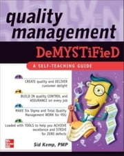 Quality Management Demystified ebook by Kemp, Sid