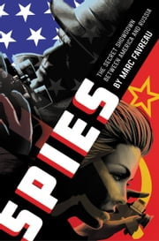 Spies - The Secret Showdown Between America and Russia ebook by Marc Favreau