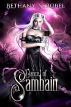Dance of Samhain - A Fated Immortals Novel, #0.5 ebook by Bethany Strobel