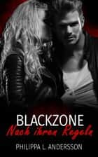 Blackzone - Nach ihren Regeln eBook by Philippa L. Andersson
