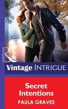 Secret Intentions (Mills & Boon Intrigue) (Cooper Security, Book 6) ebook by Paula Graves