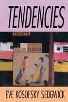 Tendencies ebook by Michèle Aina Barale, Jonathan Goldberg, Michael Moon,...