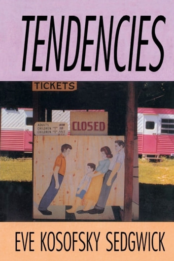 Tendencies ebook by Michèle Aina Barale,Jonathan Goldberg,Michael Moon,Eve Kosofsky Sedgwick