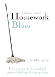Housework Blues: A Survival Guide ebook by Danielle Raine