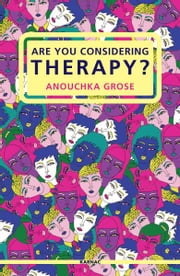 Are You Considering Therapy? ebook by Anouchka Grose