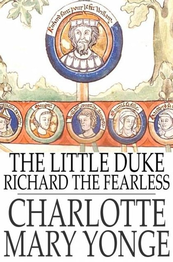 The Little Duke - Richard the Fearless ebook by Charlotte Mary Yonge