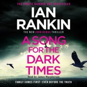A Song for the Dark Times - The Brand New Must-Read Rebus Thriller audiobook by Ian Rankin
