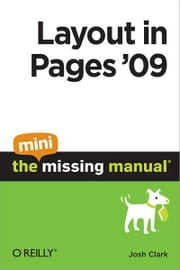 Layout in Pages '09: The Mini Missing Manual ebook by Josh Clark