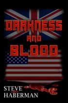 Darkness and Blood ebook by Steve Haberman