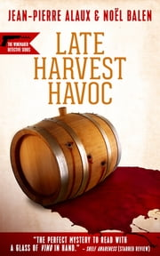 Late Harvest Havoc ebook by Jean-Pierre Alaux,Noël Balen,Sally Pane