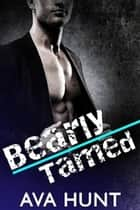 Bearly Tamed ebook by Ava Hunt