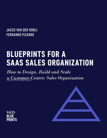 Blueprints for a saas sales organization how to design build and blueprints for a saas sales organization how to design build and scale a customer malvernweather Choice Image