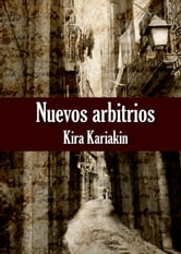 Nuevos Arbitrios ebook by Kira Kariakin