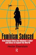 Feminism Seduced ebook by Hester Eisenstein