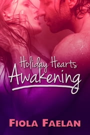 Holiday Hearts Awakening - A Christmas Romance ebook by Fiola Faelan