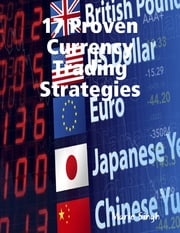 17 Proven Currency Trading Strategies ebook by Mario Singh