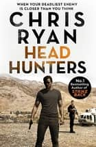 Head Hunters - Danny Black Thriller 6 ebook by Chris Ryan