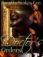Doctor's Orders ebook by Brenda Stokes Lee