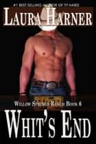 Whit's End ebook by Laura Harner