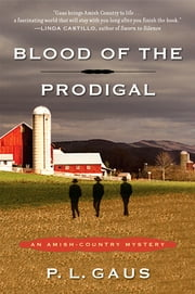 Blood of the Prodigal - An Amish-Country Mystery ebook by Kobo.Web.Store.Products.Fields.ContributorFieldViewModel