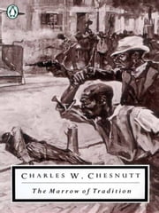 The Marrow of Tradition ebook by Charles W. Chesnutt,Eric J. Sundquist,Eric J. Sundquist