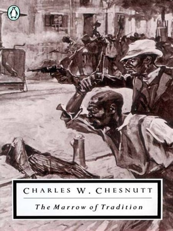 The Marrow of Tradition ebook by Charles W. Chesnutt,Eric J. Sundquist