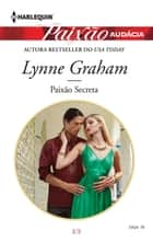 Paixão Secreta eBook by Lynne Graham