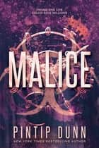 Malice ebook by Pintip Dunn