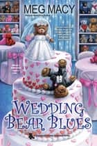 Wedding Bear Blues ebook by Meg Macy
