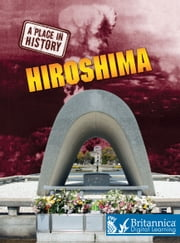 Hiroshima ebook by Stewart Ross,Britannica Digital Learning