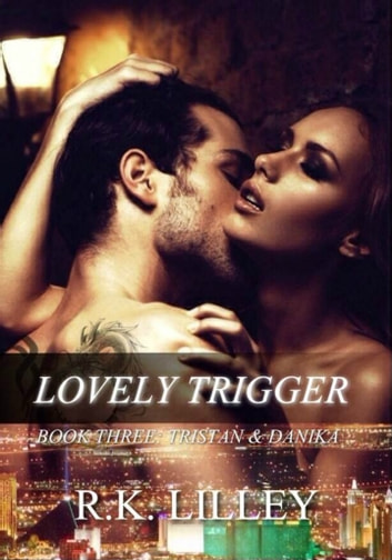 Lovely Trigger ebook by R.K. Lilley