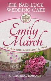 The Bad Luck Wedding Cake ebook by Emily March