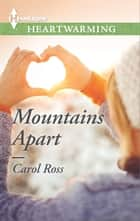 Mountains Apart - A Clean Romance ebook by Carol Ross