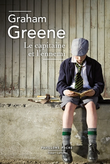 Le Capitaine et l'Ennemi ebook by Graham GREENE