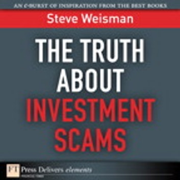 The Truth About Investment Scams ebook by Steve Weisman