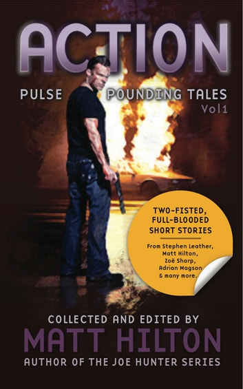ACTION: Pulse Pounding Tales Vol 1 ebook by Matt Hilton,Stephen Leather,Zoe Sharp